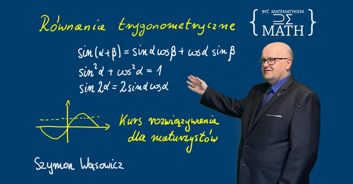 Kurs rozwiązywania równań trygonometrycznych
